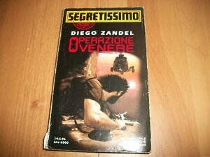 SEGRETISSIMO-MONDADORI-N-1306-DIEGO-ZANDEL-OPERAZIONE-VENERE-19-MAGGIO-1996