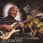 Illusions * by Frank Cheatham, Jr. (CD, 2006, Frank CM)
