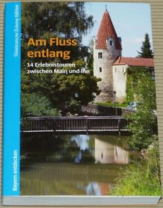 Am-Fluss-entlang-14-Erlebnistouren-zwischen-Main-und-Inn-Bayern-entdecken