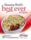 Best Ever Recipes: 40 Years of Food Optimising by Slimming World (Hardback, 2009)