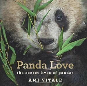 Panda Love: The Secret Lives of Pandas