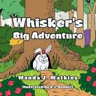Whisker's Big Adventure 9781453538241 by Wanda J Watkins Paperback