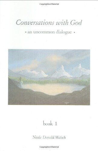 Conversations with God: An Uncommon Dialogue, Book 1 by Neale Donald Walsch