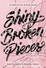 Shiny Broken Pieces von Sona Charaipotra (2016, Gebundene Ausgabe)