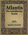 Atlantis - 1880 by Ignatus Donnely, Donnely Ignatus Donnely (Paperback / softback, 2006)