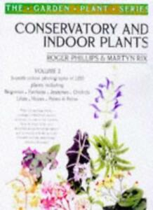 Conservatory-and-Indoor-Plants-v-2-Vol-2-By-Roger-Phillips-Martyn-Rix