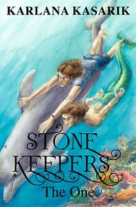 STONE KEEPERS THE ONE, Karlana Kasarik, Book 3 of trilogy fantasy adventure