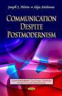 Communication Despite Postmodernism by Nova Science Publishers Inc (Paperback, 2013)