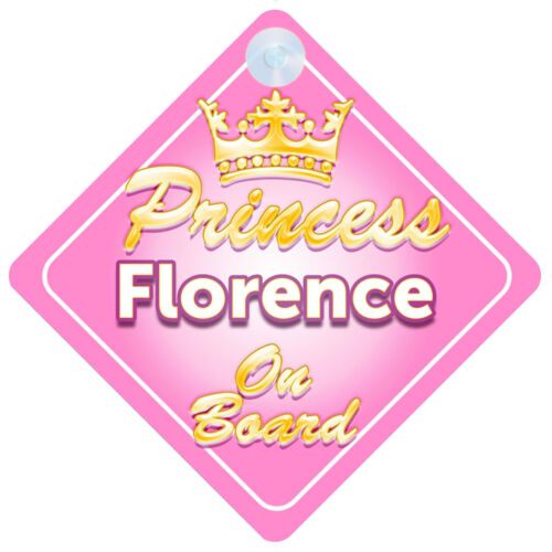Crown Princess Florence On Board Personalised Baby Girl Car Sign