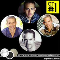 Paul Walker Set Of 4 Buttons Or Magnets Or Mirrors Rip Pinback Badges Pins 1129