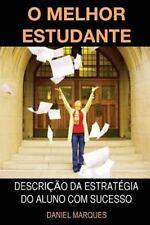 O Melhor Estudante : Descrição Da Estratégia Do Aluno Com Sucesso by Daniel...