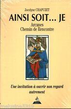 """Livre Esotérisme """" Ainsi Soit...Je - Arcanes de Rencontre  """" ( No 1113 ) Book"""