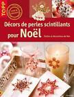 Décors en perles scintillants pour Noel (2010, Gebundene Ausgabe)
