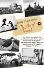The Tao of Travel von Paul Theroux (2012, Taschenbuch)