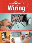 Homeskills: Wiring: Fix Your Own Lights, Switches, Receptacles, Boxes, Cables & More by Cool Springs Press (Paperback / softback, 2013)