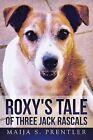 Roxy's Tale of Three Jack Rascals by Maija S Prentler (Paperback / softback, 2015)