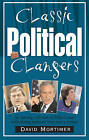 Classic Political Clangers by David Mortimer (Paperback, 2006)