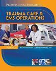 Professional Paramedic: Paramedic Professional Vol. III : EMS Operations by Richard Beebe and Jeffrey Myers (2011, Paperback)