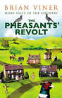 The Pheasants' Revolt: More Tales of the Country by Brian Viner (Paperback, 2008)