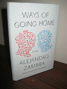 1st-Edition-WAYS-OF-GOING-HOME-Alejandro-Zambra-NOVEL-First-Printing-FICTION