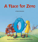 Place for Zero: A Math Adventure by Angeline Sparagna Lopresti (Paperback, 2003)