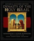 Dynasty of the Holy Grail: Mormonism's Sacred Bloodline by Dr Vern G Swanson (Hardback, 2013)