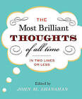 The Most Brilliant Thoughts of All Time by John M. Shanahan (Hardback, 1999)