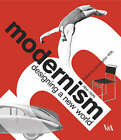 Modernism: Designing a New World : 1914-1939 by Christopher Wilk (Paperback, 2008)