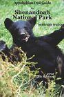 Appalachian Trail Guide to Shenandoah National Park by John Hedrick (Paperback / softback, 2012)