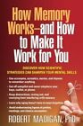How Memory Works--and How to Make it Work for You by Robert Madigan (Hardback, 2015)