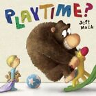 Playtime? by Jeff Mack (Hardback, 2016)