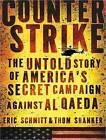 Counterstrike: The Untold Story of America's Secret Campaign Against Al Qaeda by Thom Shanker, Eric Schmitt (CD-Audio, 2011)