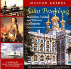 Saint Petersburg: Museums, Palaces and Historic Collections: A Guide to the Lesser Known Treasures by Cathy Giangrande (Hardback, 2003)