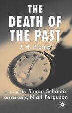 The Death of the Past by J. H. Plumb and Simon Schama (2003, Paperback, Revised)
