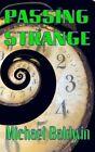 Passing Strange by Michael Baldwin (Paperback / softback, 2015)