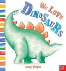 We Love Dinosaurs by Lucy Volpin (Paperback, 2016)