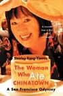 The Woman Who ATE Chinatown a San Francisco Odyssey 9780595690374