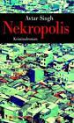 Nekropolis von Avtar Singh (2015, Gebundene Ausgabe)