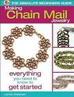 The Absolute Beginner's Guide: Making Chain Mail Jewelry: Everything You Need to Know to Get Started by Lauren Anderson (Paperback, 2013)