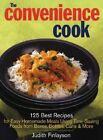The Convenience Cook: 125 Best Recipes for Easy Homemade Meals Using Time-Saving Foods from Boxes, Bottles, Cans & More by Judith Finlayson (Paperback, 2003)
