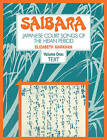 Saibara: Volume 1, Text: Japanese Court Songs of the Heian Period: v. 1 by Elizabeth Markham (Paperback, 2009)
