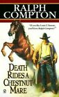 Death Rides a Chestnut Mare by Ralph Compton (Paperback, 2003)
