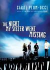 The Night My Sister Went Missing by Carol Plum-Ucci (2008, Paperback)