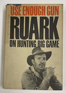"""1ST EDITION (1966) BOOK, """"USE ENOUGH GUN ON HUNTING BIG GAME,"""" BY ROBERT RUARK"""