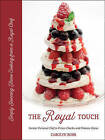 The Royal Touch: Simply Stunning Home Cooking from a Royal Chef by Carolyn Robb (Hardback, 2015)