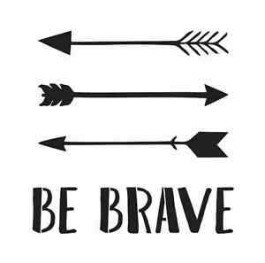 Stencil Be Brave W Arrows 11x11 For Painting Signs Wood Fabric Canvas Crafts Ebay