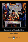 Scenes de La Vie de Boheme (Dodo Press) by Henry Murger (Paperback / softback, 2008)