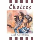 Choices 9780595275274 by Mel Goldberg Book