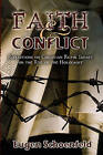 Faith and Conflict: Reflections on Christian Faith's Impact on the Rise of the Holocaust by Eugen --- Schoenfeld Ph D (Paperback / softback, 2011)