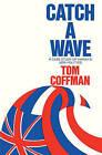 Catch a Wave by Tom Coffman (Paperback / softback, 2010)